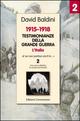 Testimonianze della grande guerra 1915-1918. L'Italia «E se non partissi anch'io»