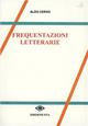 Frequentazioni letterarie. Vol. 1