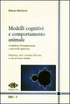 Modelli cognitivi e comportamento animale. Coordinate d'interpretazione e protocolli applicativi
