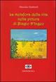 La  metafora della vita nella pittura di Biagio D'Ingeo