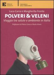 Polveri & veleni. Viaggio tra salute e ambiente in Italia