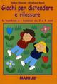 Giochi per distendere e rilassare le bambine e i bambini da 2 a 6 anni