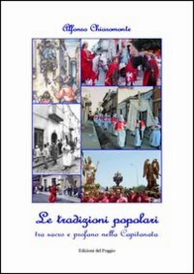 Le  tradizioni popolari. Tra sacro e profano nella Capitanata