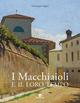 I  Macchiaioli e il loro tempo. Opere e vita degli artisti del Caffè Michelangelo