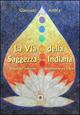 La  via della saggezza indiana. Induismo, jainismo, buddhismo e chakra