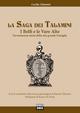 La saga dei Talamini. I Belfi e le Vare Alte. L'avventurosa storia della mia grande famiglia