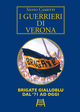 I guerrieri di Verona. Brigate gialloblu dal '71 ad oggi