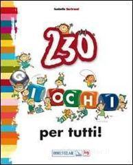 230 giochi per tutti! - Bertrand Isabelle