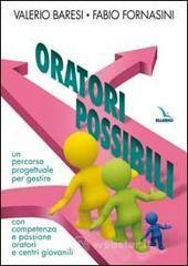 Oratori possibili. Un percorso progettuale per gestire con competenza e passione oratori e centri giovanili - Baresi Valerio