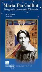 Maria Pia Gullini. Una grande badessa del XX secolo - Tescari Maria A.