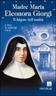 Madre Maria Eleonora Giorgi. Il fulgore dell'umiltà