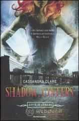 Shadowhunters. Città di cenere - Clare Cassandra