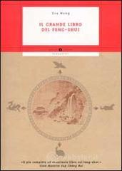 Il grande libro del Feng-shui - Wong Eva