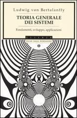 Teoria generale dei sistemi. Fondamenti, sviluppo, applicazioni - Bertalanffy Ludwig von