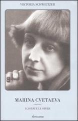Marina Cvetaeva. I giorni e le opere - Schweitzer Viktoria
