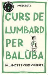 Curs de lumbard per balùba, balabiòtt e cinés cumpres - Rota Davide
