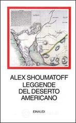 Leggende del deserto americano - Shoumatoff Alex