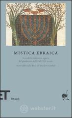 Mistica ebraica. Testi della tradizione segreta del giudaismo dal III al XVIII secolo