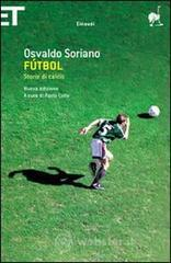 Fútbol. Storie di calcio - Soriano Osvaldo