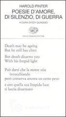 Poesie d'amore, di silenzio, di guerra. Testo inglese a fronte - Pinter Harold