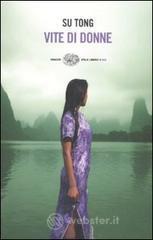 Vite di donne - Su Tong