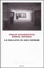 La ballata di Abu Ghraib - Gourevitch Philip