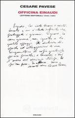 Officina Einaudi. Lettere editoriali 1940-1950 - Pavese Cesare