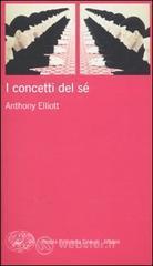 I concetti del sé - Elliott Anthony