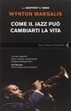 Come il jazz può cambiarti la vita