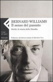 Senso del passato. Scritti di storia della filosofia (Il). Vol. 2