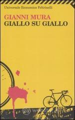 Giallo su giallo - Mura Gianni