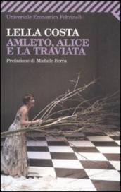 Amleto, Alice e la Traviata