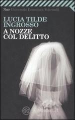 A nozze col delitto - Ingrosso Lucia T.