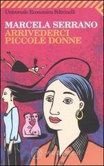 Arrivederci piccole donne - Serrano Marcela