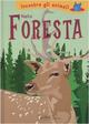 Nella foresta. Incontra gli animali