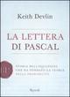 La  lettera di Pascal. Storia dell'equazione che ha fondato la teoria della probabilità