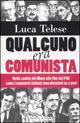 Qualcuno era comunista. Dalla caduta del Muro alla fine del PCI: come i comunisti italiani sono diventati ex e post