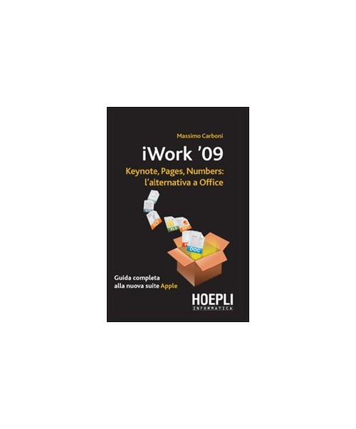 IWork 2009. Keynote, pages, numbers: l'alternativa a Office - Carboni Massimo