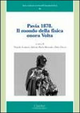 Pavia 1878. Il mondo della fisica onora Volta