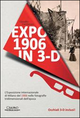 Expo 1906 in 3D. Con occhiali 3D
