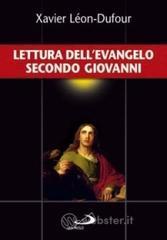 Lettura dell'evangelo secondo Giovanni - Léon Dufour Xavier