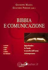 Bibbia e comunicazione. Approfondire la parola in ascolto dell'uomo contemporaneo
