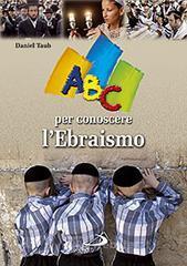 ABC per conoscere l'ebraismo - Taub Daniel
