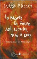 La morte fa paura agli uomini, non a Dio - Basset Lytta