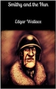 Smithy and the Hun - Edgar Wallace