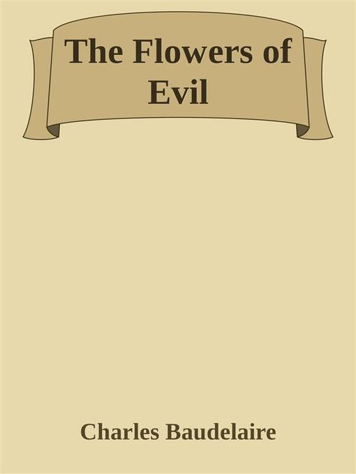 The Flowers of Evil als eBook Download von Charles Baudelaire, Charles Baudelaire, Charles Baudelaire, Charles Baudelaire - Charles Baudelaire, Charles Baudelaire, Charles Baudelaire, Charles Baudelaire