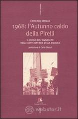 1968: l'autunno caldo della Pirelli. Il ruolo del sindacato nelle lotte operaie della Bicocca. Con DVD - Montali Edmondo