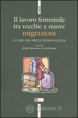 Il lavoro femminile. Tra vecchie e nuove migrazioni. Il caso del Friuli Venezia Giulia