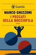 Marco Ghizzoni: I peccati della bocciofila