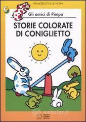 Storie colorate di Coniglietto. Gli amici di Pimpa - Altan Tullio F.